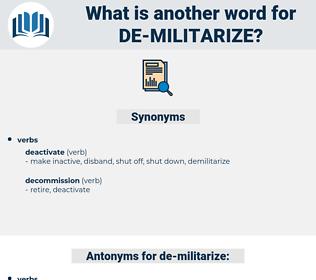 de militarize, synonym de militarize, another word for de militarize, words like de militarize, thesaurus de militarize