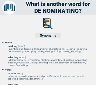 de nominating, synonym de nominating, another word for de nominating, words like de nominating, thesaurus de nominating