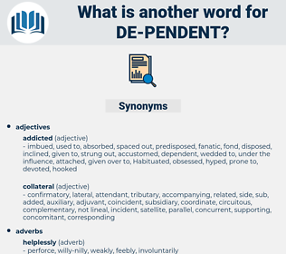 de-pendent, synonym de-pendent, another word for de-pendent, words like de-pendent, thesaurus de-pendent