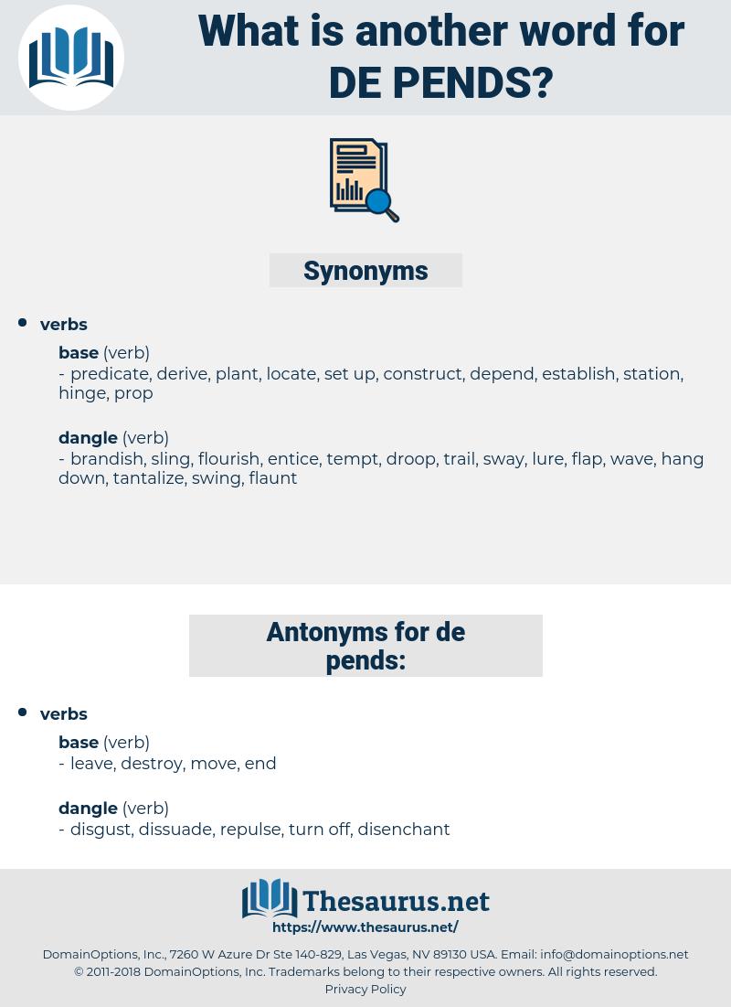de pends, synonym de pends, another word for de pends, words like de pends, thesaurus de pends