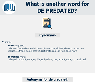 de predated, synonym de predated, another word for de predated, words like de predated, thesaurus de predated