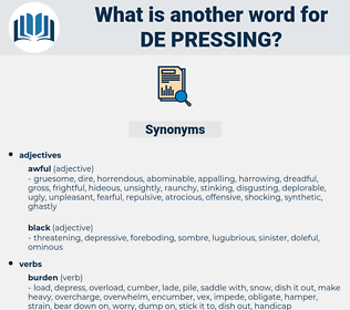 de pressing, synonym de pressing, another word for de pressing, words like de pressing, thesaurus de pressing