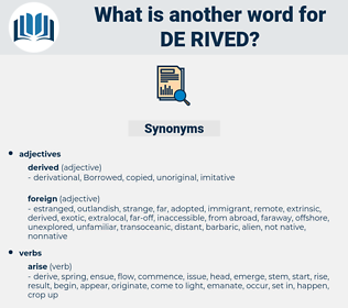 de rived, synonym de rived, another word for de rived, words like de rived, thesaurus de rived