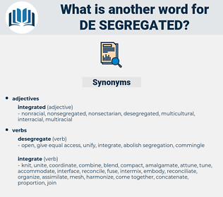 de segregated, synonym de segregated, another word for de segregated, words like de segregated, thesaurus de segregated