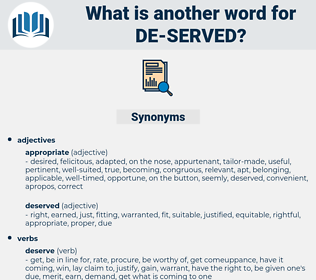 de-served, synonym de-served, another word for de-served, words like de-served, thesaurus de-served