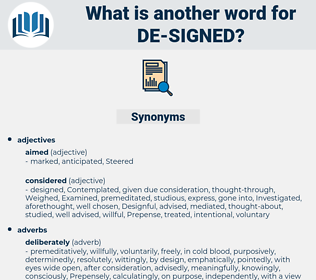 de-signed, synonym de-signed, another word for de-signed, words like de-signed, thesaurus de-signed