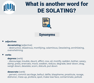 de-solating, synonym de-solating, another word for de-solating, words like de-solating, thesaurus de-solating