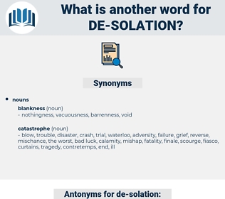 de-solation, synonym de-solation, another word for de-solation, words like de-solation, thesaurus de-solation