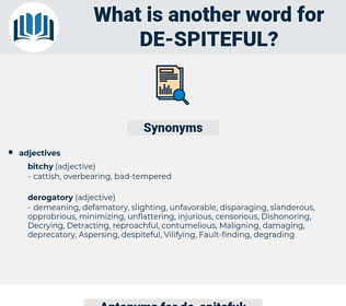 de spiteful, synonym de spiteful, another word for de spiteful, words like de spiteful, thesaurus de spiteful