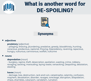 de-spoiling, synonym de-spoiling, another word for de-spoiling, words like de-spoiling, thesaurus de-spoiling