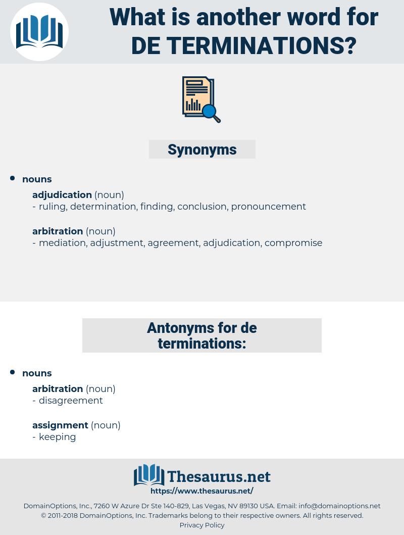 de terminations, synonym de terminations, another word for de terminations, words like de terminations, thesaurus de terminations