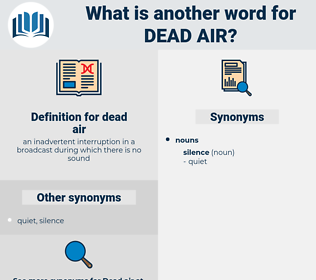 dead air, synonym dead air, another word for dead air, words like dead air, thesaurus dead air
