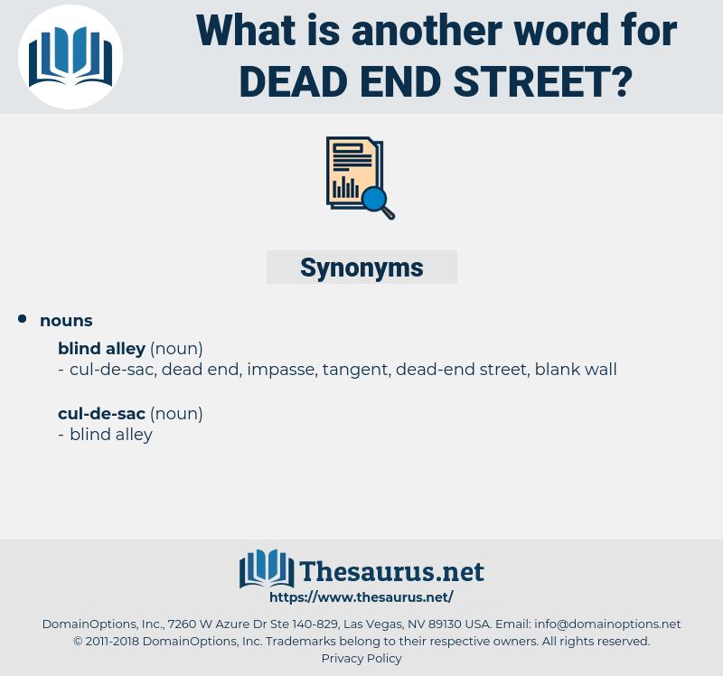 dead-end street, synonym dead-end street, another word for dead-end street, words like dead-end street, thesaurus dead-end street
