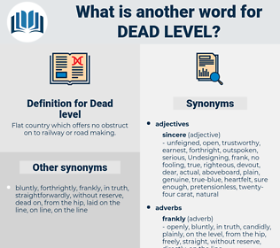 Dead level, synonym Dead level, another word for Dead level, words like Dead level, thesaurus Dead level