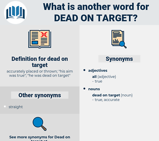 dead on target, synonym dead on target, another word for dead on target, words like dead on target, thesaurus dead on target