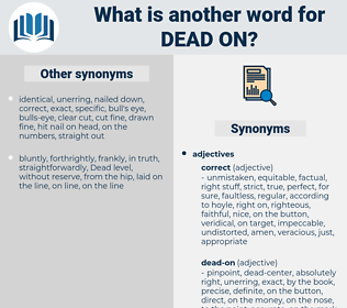 dead on, synonym dead on, another word for dead on, words like dead on, thesaurus dead on