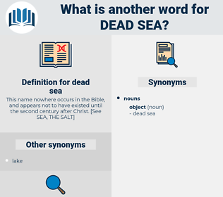 dead sea, synonym dead sea, another word for dead sea, words like dead sea, thesaurus dead sea