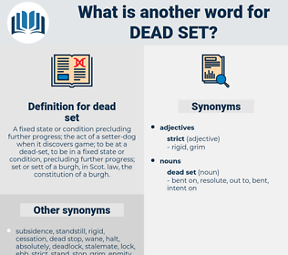 dead set, synonym dead set, another word for dead set, words like dead set, thesaurus dead set