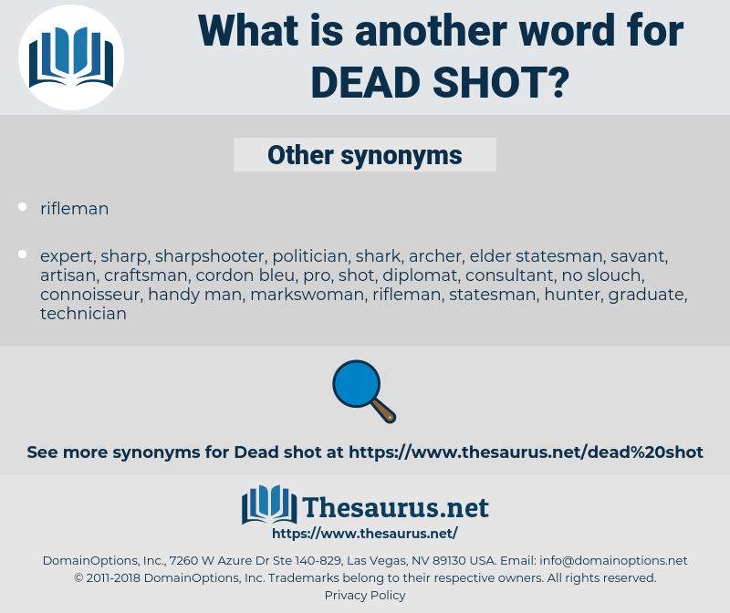 dead shot, synonym dead shot, another word for dead shot, words like dead shot, thesaurus dead shot