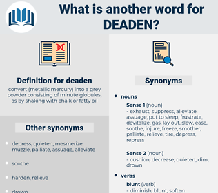 deaden, synonym deaden, another word for deaden, words like deaden, thesaurus deaden