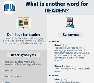 deaden, synonym deaden, another word for deaden, words like deaden, thesaurus deaden