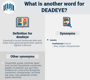 deadeye, synonym deadeye, another word for deadeye, words like deadeye, thesaurus deadeye