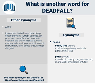 deadfall, synonym deadfall, another word for deadfall, words like deadfall, thesaurus deadfall