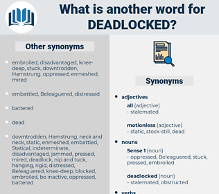 deadlocked, synonym deadlocked, another word for deadlocked, words like deadlocked, thesaurus deadlocked