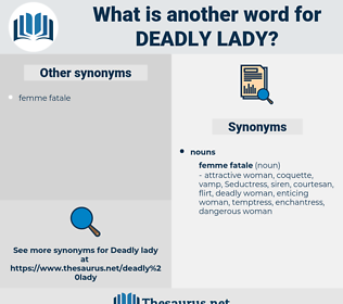 deadly lady, synonym deadly lady, another word for deadly lady, words like deadly lady, thesaurus deadly lady