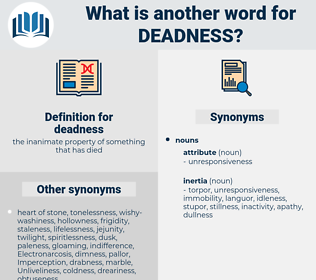deadness, synonym deadness, another word for deadness, words like deadness, thesaurus deadness