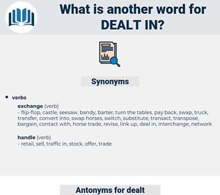 dealt in, synonym dealt in, another word for dealt in, words like dealt in, thesaurus dealt in