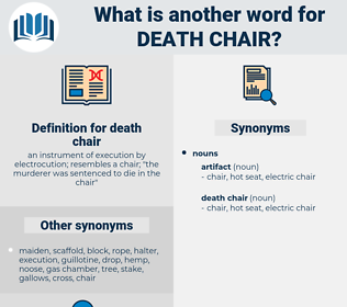 death chair, synonym death chair, another word for death chair, words like death chair, thesaurus death chair
