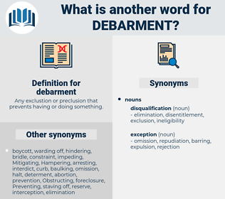 debarment, synonym debarment, another word for debarment, words like debarment, thesaurus debarment