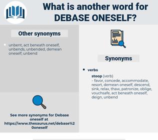 debase oneself, synonym debase oneself, another word for debase oneself, words like debase oneself, thesaurus debase oneself