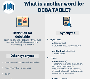 debatable, synonym debatable, another word for debatable, words like debatable, thesaurus debatable