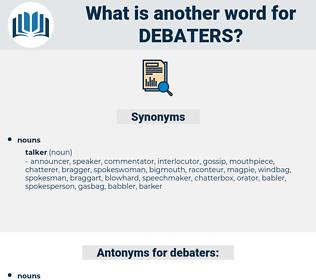 debaters, synonym debaters, another word for debaters, words like debaters, thesaurus debaters