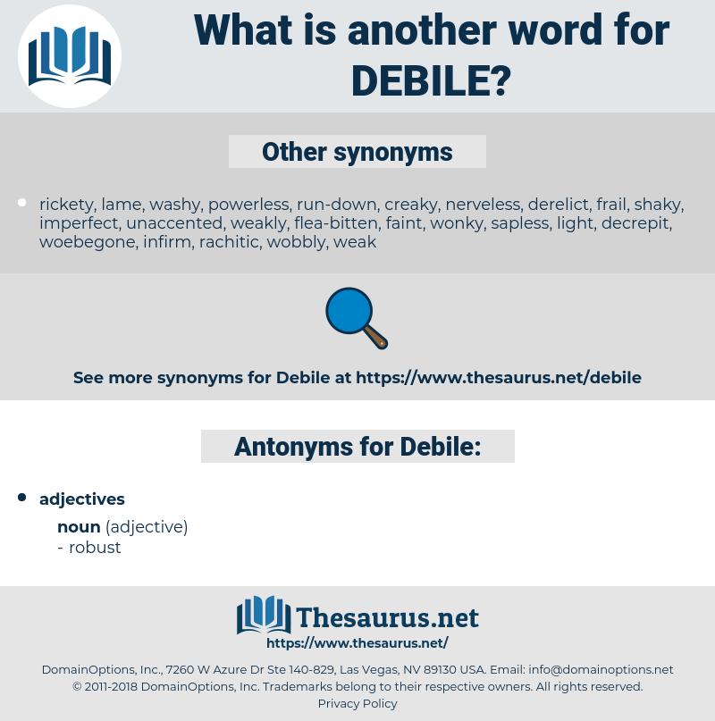 Debile, synonym Debile, another word for Debile, words like Debile, thesaurus Debile