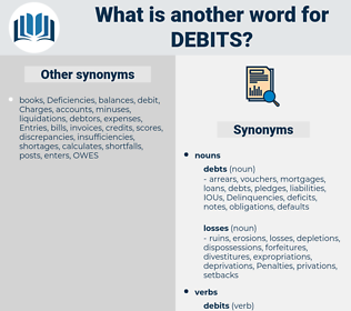 debits, synonym debits, another word for debits, words like debits, thesaurus debits