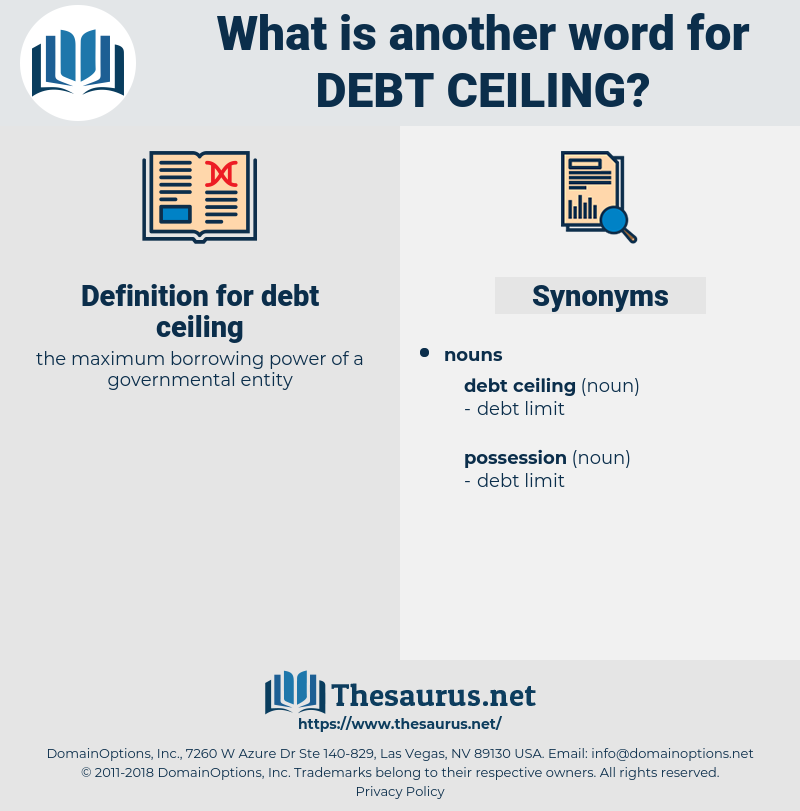 debt ceiling, synonym debt ceiling, another word for debt ceiling, words like debt ceiling, thesaurus debt ceiling