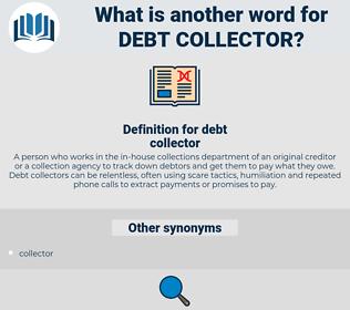 debt collector, synonym debt collector, another word for debt collector, words like debt collector, thesaurus debt collector