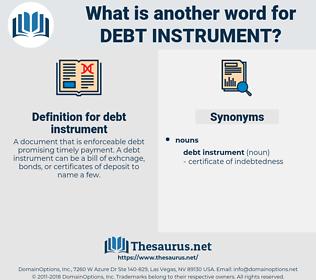 debt instrument, synonym debt instrument, another word for debt instrument, words like debt instrument, thesaurus debt instrument