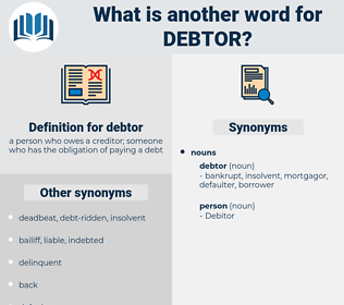 debtor, synonym debtor, another word for debtor, words like debtor, thesaurus debtor