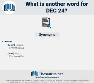 dec 24, synonym dec 24, another word for dec 24, words like dec 24, thesaurus dec 24