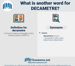 decametre, synonym decametre, another word for decametre, words like decametre, thesaurus decametre