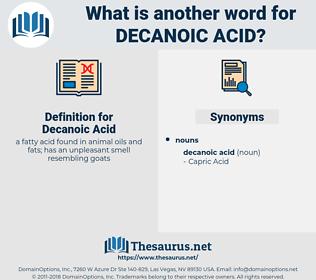 Decanoic Acid, synonym Decanoic Acid, another word for Decanoic Acid, words like Decanoic Acid, thesaurus Decanoic Acid