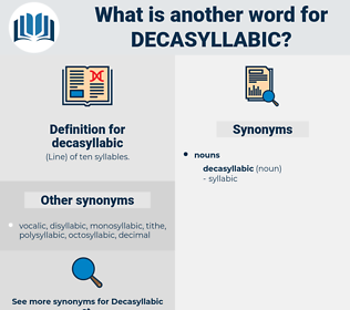 decasyllabic, synonym decasyllabic, another word for decasyllabic, words like decasyllabic, thesaurus decasyllabic