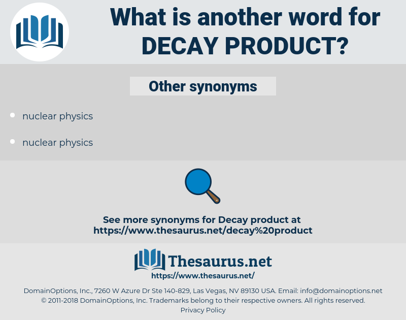 decay product, synonym decay product, another word for decay product, words like decay product, thesaurus decay product