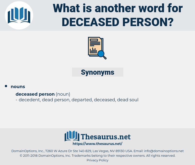 deceased person, synonym deceased person, another word for deceased person, words like deceased person, thesaurus deceased person