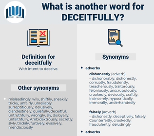 deceitfully, synonym deceitfully, another word for deceitfully, words like deceitfully, thesaurus deceitfully