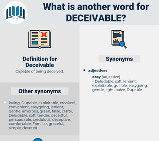Deceivable, synonym Deceivable, another word for Deceivable, words like Deceivable, thesaurus Deceivable